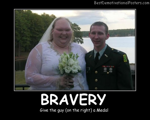 Bravery Man - Demotivational Poster